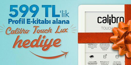 339 TL Değerinde Calibro Touch Lux E-Kitap Okuyucu Hediye