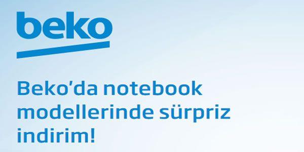 Beko Notebook Modellerinde 250 TL'ye Varan İndirim