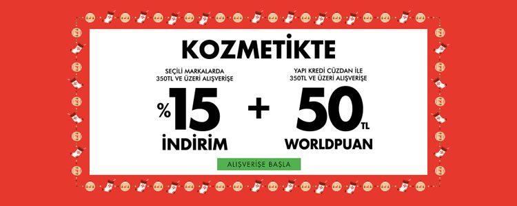Kozmetikte %15 İndirim + 50 TL Worldpuan