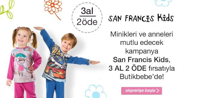 San Francis Kids Ürünlerinde 3 Al 2 Öde Fırsatı
