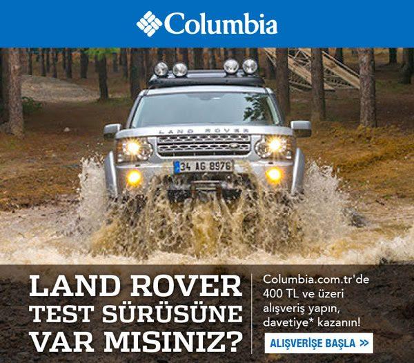 Columbia'dan Land Rover Test Sürüşü Daveti