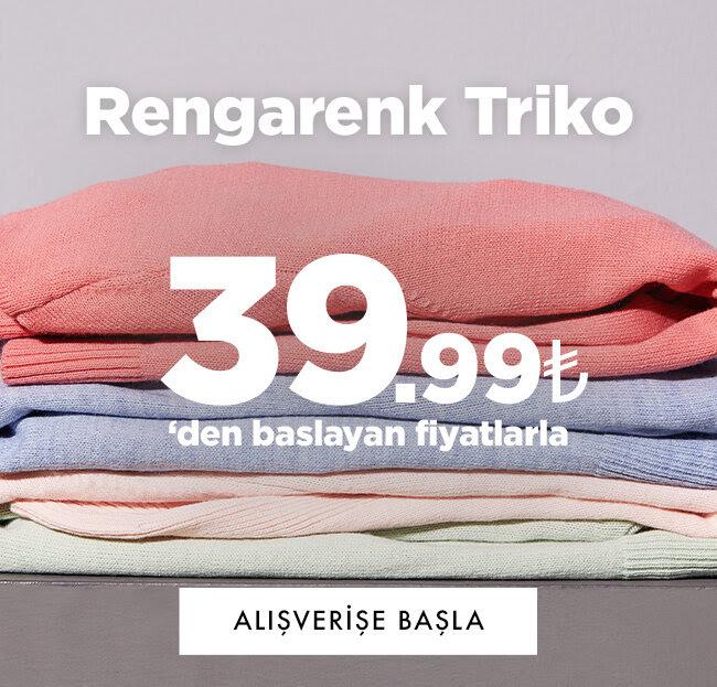 Rengarenk Trikolar 39,99 TL'den Başlayan Fiyatlarla!