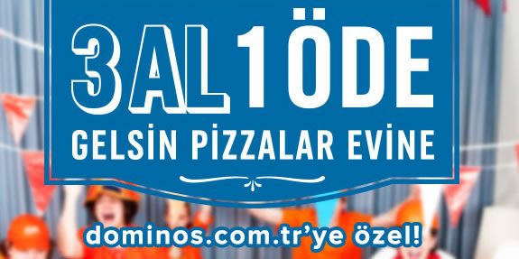 Domino's Pizza'da 3 Al 1 Öde