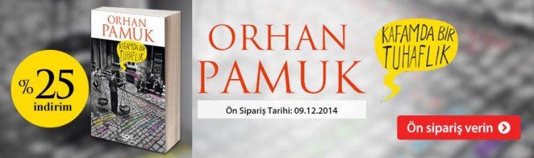Orhan Pamuk'un Son Kitabı Kafamda Bir Tuhaflık %25 İndirimle Ön Siparişte
