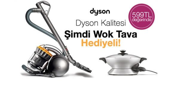 Dyson Elektrikli Süpürgeler 599 TL Değerinde Wok Pişirici Hediyeli