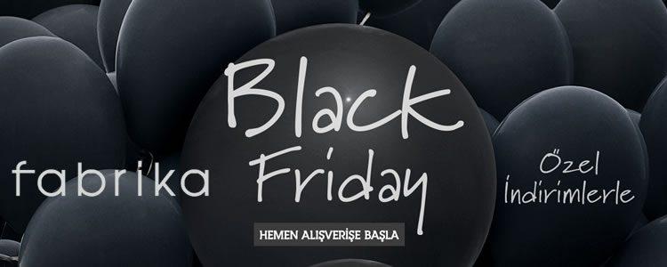 Fabrika'da Black Friday Erken Başladı!