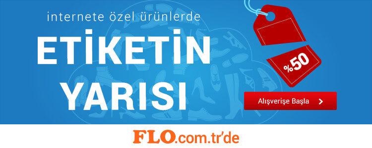 FLO'da İnternete Özel Etiketin Yarısı!