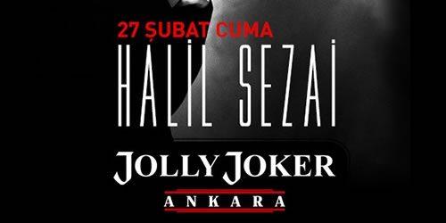 Halil Sezai Jolly Joker Ankara Konser Biletlerinde %50 İndirim