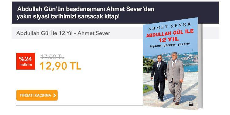 Abdullah Gül ile 12 Yıl İndirimli Fiyatıyla Piyasada