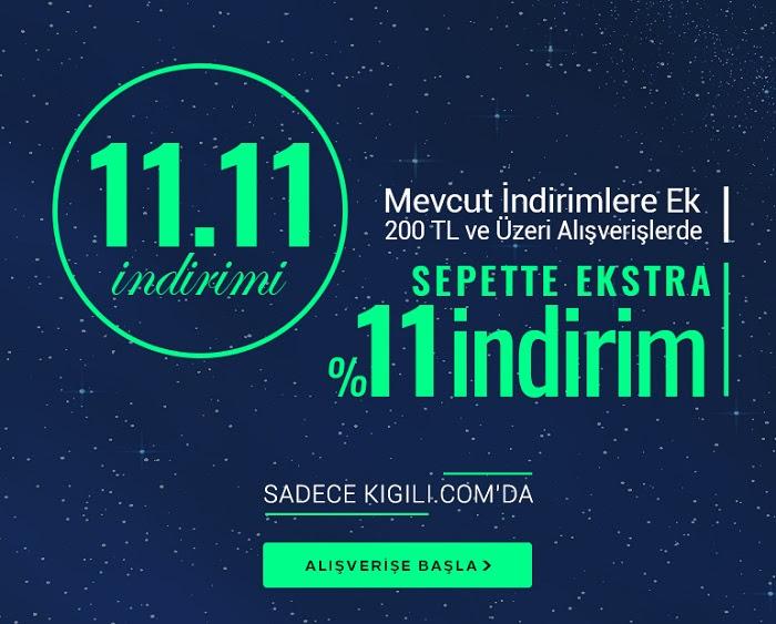 Kiğılı'da 11.11 Kampanyası!
