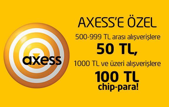 Axess'e Özel 100 TL chip-para Hediye!
