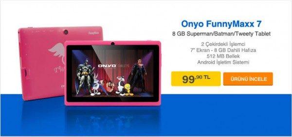 Onyo FunnyMaxx Superman/Batman/Tweety Tablet Sadece 99 TL