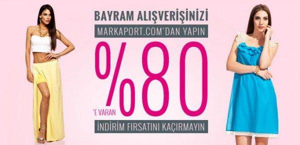 Bayram Alışverişinde %80 Markaport İndirimleri