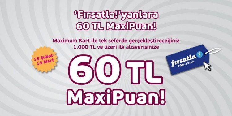 60  TL MaxiPuan Hediye