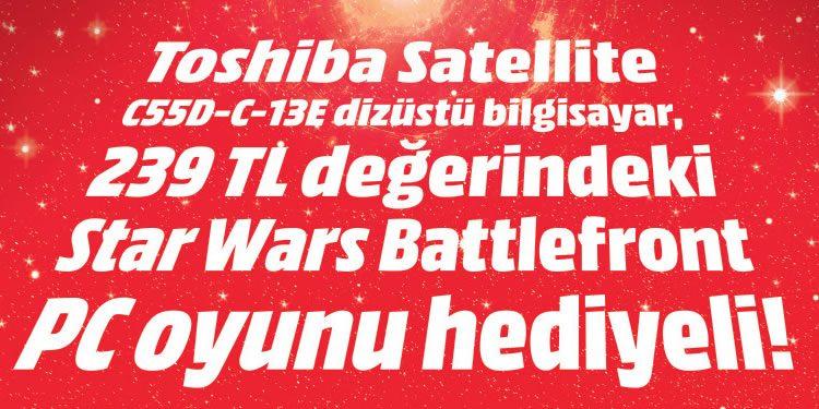 Toshiba Satellite Bilgisayarlar Star Wars Battlefront PC Oyunu Hediyeli!