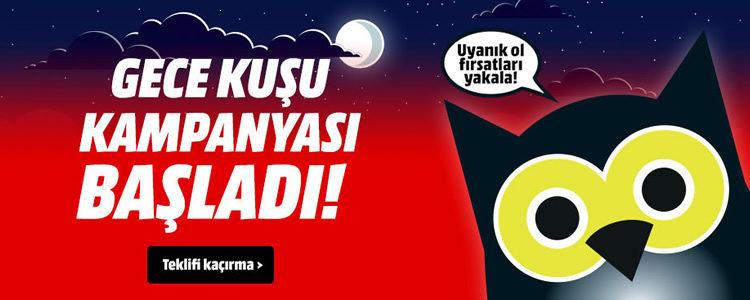 MediaMarkt Gece Kuşu Kampanyasını Kaçırmayın