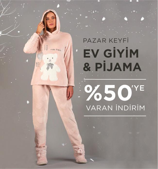 Ev Giyim ve Pijamalarda %50'ye Varan İndirim