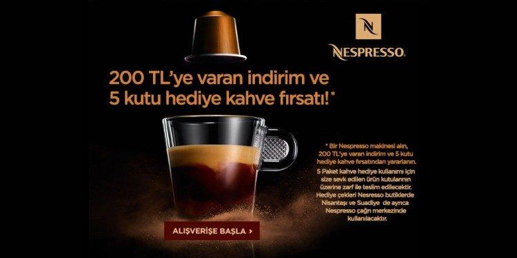Nespresso'da 200 TL İndirim ve Hediye Kahve