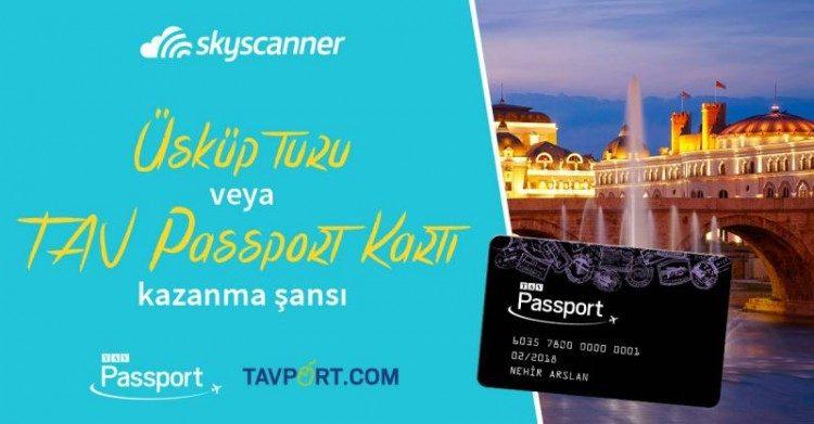 Yarışma: Üsküp Turu veya TAV Passport Kartı kazanma şansı!