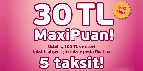 30 TL MaxiPuan Hediye + Peşin Fiyatına 5 Taksit