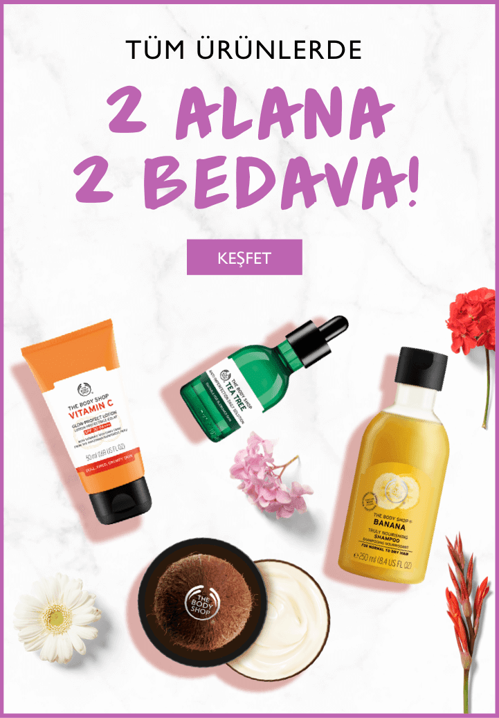 The Body Shop'ta 2 Alana 2 Bedava!