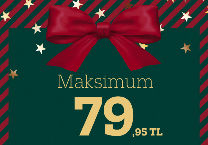 Yeni Yıl Hediyeleri Maksimum 79,95 TL!