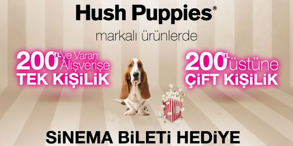 Hush Puppies Alana Sinema Bileti Hediye!